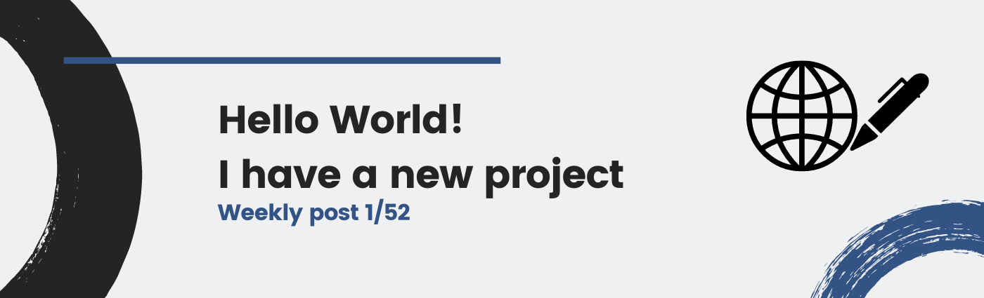 Hello World! I have a new project