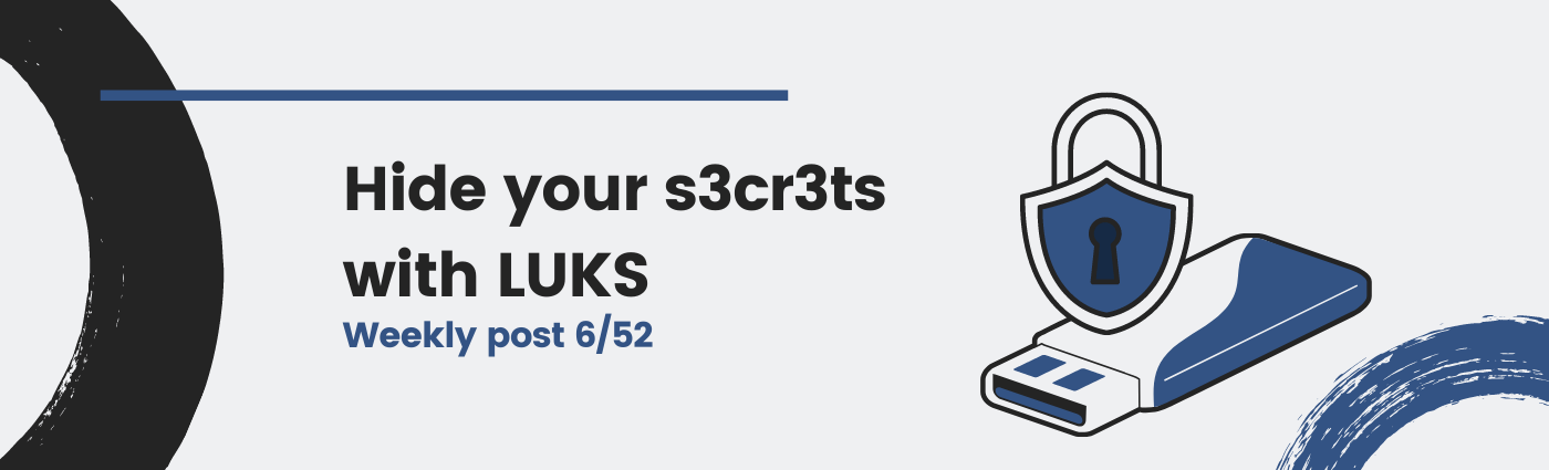 Hide your secrets with LUKS