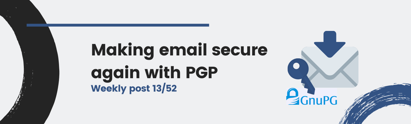 Making email secure again with PGP