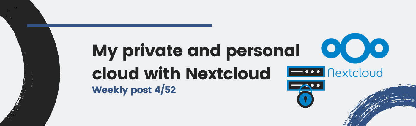 My private and personal cloud with Nextcloud